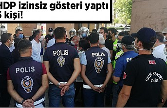 HDP izinsiz gösteri yaptı 5 kişi!