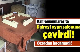 Kahramanmaraş'ta daireyi oyun salonuna çevirdi! Cezadan kaçamadı!
