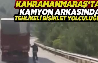 Kahramanmaraş'ta kamyon arkasında tehlikeli bisiklet yolculuğu