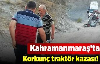 Kahramanmaraş'ta korkunç traktör kazası! 1 ölü!