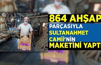 Kahramanmaraşlı Ahşap ustası 864 ahşap parçasıyla Sultanahmet Camii'nin maketini yaptı