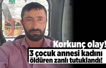 Korkunç olay! 3 Çocuk annesi kadını öldüren zanlı tutuklandı!