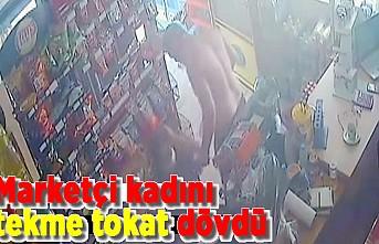 Marketçi kadını tekme tokat dövdü