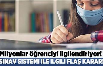 Milyonlarca öğrenciyi ilgilendiriyor! Sınav sistemi ile ilgili flaş karar!