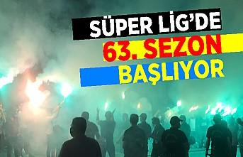 Süper Lig'de 63. sezon başlıyor