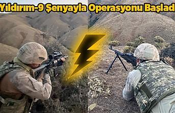 Yıldırım-9 Şenyayla Operasyonu Başladı