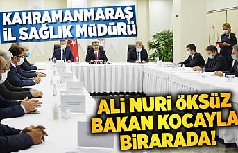 Bakan Koca, Kahramanmaraş İl Sağlık Müdürü Ali Nuri Öksüz ile biraraya geldi!