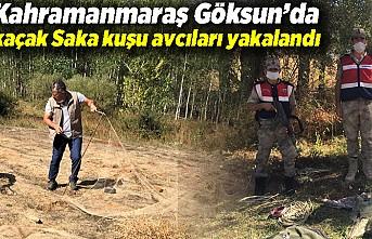 Kahramanmaraş Göksun'da kaçak Saka kuşu avcıları yakalandı