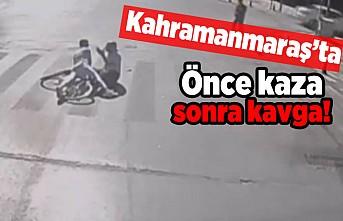 Kahramanmaraş'ta önce kaza sonra kavga!