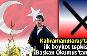 Kahramanmaraş'ta İlk Boykot Tepkisi Başkan Okumuş'tan!