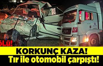 Korkunç kaza! Tır ile otomobil çarpıştı! 1 kişi hayatını kaybetti!