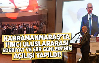 Kahramanmaraş'ta 1'inci uluslarası edebiyat ve şiir günlerinin açılışı yapıldı!