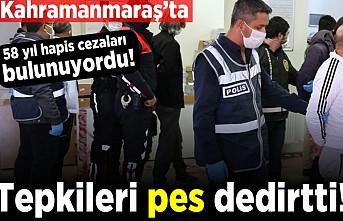 Kahramanmaraş'ta 58 yıl hapis cezaları bulunuyordu! Tepkileri pes dedirtti!