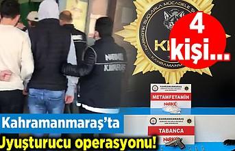 Kahramanmaraş'ta uyuşturucu operasyonu! 4 kişi...