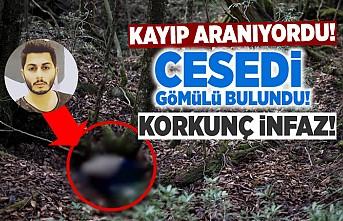 Kayıp aranıyordu, cesedi gömülü halde bulundu!