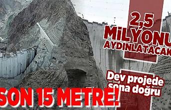 2,5 milyonu aydınlatacak! Dev projede sona doğru son 15 metre!
