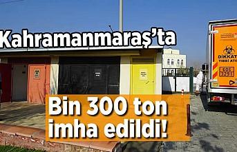 Kahramanmaraş'ta bin 300 ton tıbbi atık imha edildi!