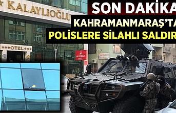 Kahramanmaraş'ta Polislere Silahlı Saldırı!