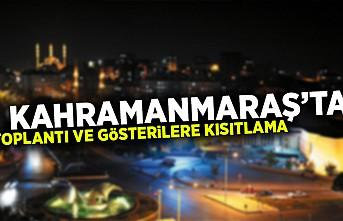 Kahramanmaraş'ta toplantı ve gösterilere kısıtlama