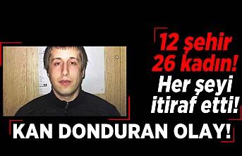 Kan donduran olay! 12 şehir 26 kadın herşeyi itiraf etti! Kan donduran olay!