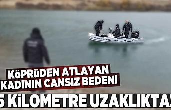 Köprüden atlayan kadının cansız bedeni 5 kilometre uzakta bulundu!