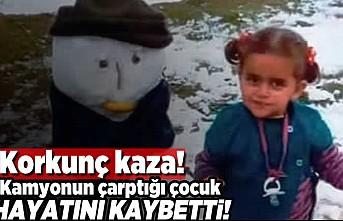 Korkunç kaza! Kamyonun çarptığı çocuk hayatını kaybetti!