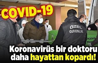 Koronavirüs bir doktoru daha hayattan kopardı!