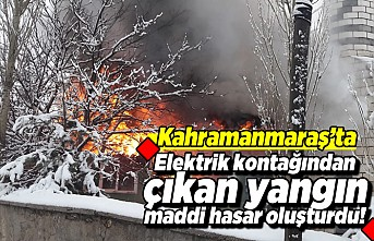 Kahramanmaraş'ta elektrik kontağından çıkan yangın maddi hasar oluşturdu!