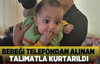 Bebeği telefondan alınan talimatla kurtarıldı