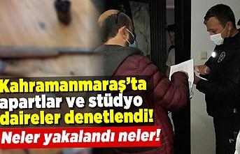 Kahramanmaraş'ta apart ve stüdyo dairlere şok denetim! İşte yakalananlar!