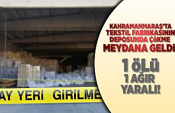 Kahramanmaraş'ta iplik fabrikasında göçük meydana geldi! 1 ölü, 1 ağır yaralı!