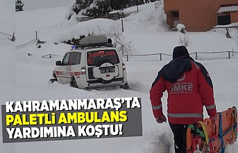 Kahramanmaraş'ta paletli ambulans yardımına koştu!