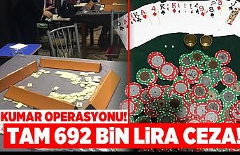 Kumar operasyonu! Tam 692 bin lira ceza!
