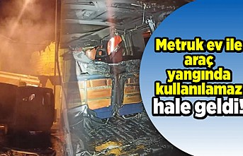 Metruk ev ile araç yangında kullanılamaz hale geldi!