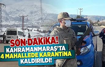 Son Dakika! Kahramanmaraş'ta 4 mahallede karantina kaldırıldı!