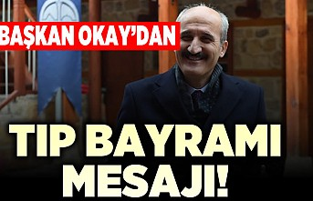 Başkan Okay'dan tıp bayramı mesajı!
