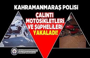 Kahramanmaraş polisi çalıntı motosikletleri ve şüphelileri yakaladı!