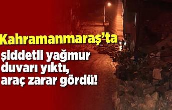 Kahramanmaraş'ta şiddetli yağmur felaketleri de beraberinde getirdi!