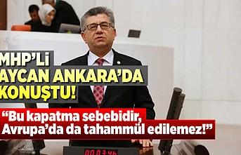 MHP'li Aycan Ankara'da konuştu!
