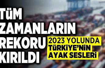 Tüm zamanların rekoru kırıldı! 2023 yolunda Türkiye'nin ayak sesleri!