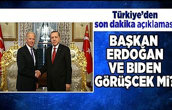 Türkiye'den son dakika açıklaması! Başkan Erdoğan ve Bıden görüşecek mi?