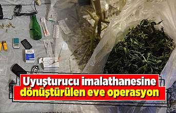 Uyuşturucu imalathanesine dönüştürülen eve operasyon