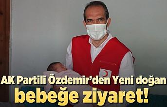 AK Partili Özdemir'den yeni doğan bebeğe ziyaret!