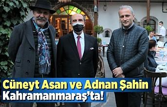 Cüneyt Asan ve Adnan Şahin Kahramanmaraş'ta!