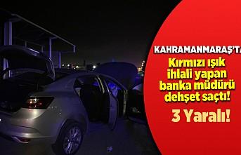 Kahramanmaraş'ta banka müdürü dehşet saçtı! 3 yaralı!