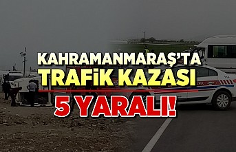 Kahramanmaraş'ta trafik kazası! 5 yaralı!
