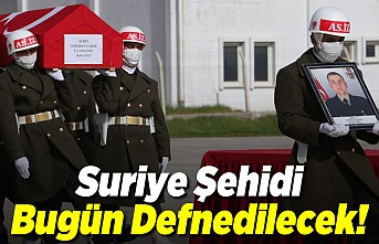 Suriye Şehidi Kahramanmaraş'ta bugün toprağa verilecek!
