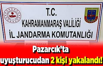 Pazarcık'ta uyuşturucudan 2 kişi yakalandı!