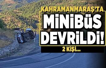 Kahramanmaraş'ta minibüs devrildi! 2 kişi...