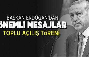 Başkan Erdoğan'dan önemli mesajlar! Toplu açılış töreni!